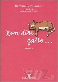 Non dire gatto... - Constantine Barbara - wuz.it