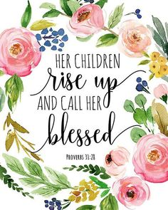 Bible Verse Print Her children rise up and call her blessed Proverbs Print Mothers Day Quote Printable Gift For Mom Mother Wall Art Scripture Cards, Bible Verses Quotes, Bible Scriptures, Faith Quotes, Bible Quotes For Women, Bible Art, Psalm 61, Isaiah 41 10, Images Bible