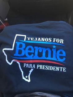 Texas for Bernie/ Tejanos for para presidente. #BernieSanders #FeelTheBern #PoliticalRevolution #OccupyDemocracy #DemocraticSocialism #Progressive #Texas