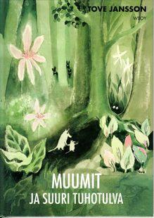 Muumit ja suuri tuhotulva (1991)  Småtrollen och den stora översvämningen (1945) The Moomins and the Great Flood  Tove Janssonin ensimm...