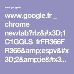 www.google.fr _ chrome newtab?rlz=1C1GGLS_frFR366FR366&espv=2&ie=UTF-8