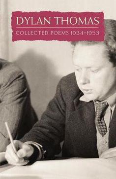 Collected Poems: Dylan Thomas Dylan Thomas