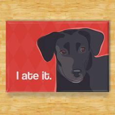 So adorable!  Labrador Retriever Magnet - I Ate It - Black Lab Dog Magnet. $5.99, via Etsy.