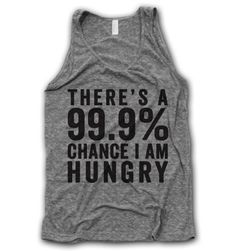 There's a 99.9 % chance I am hungry!