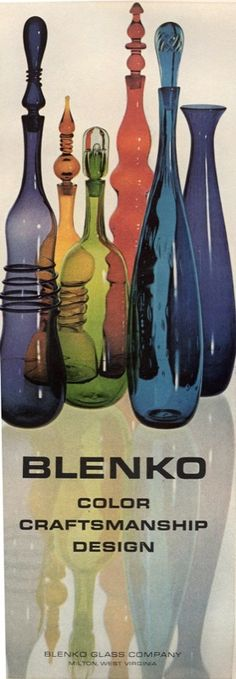 Vintage Blenko Glass Ad. I use to go to the factory on school field trips. Still love it!