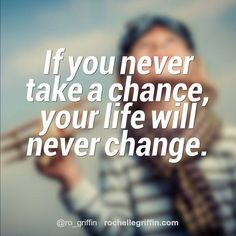 Isn't it time to take a chance? Sure it might not work out, but what if it does???