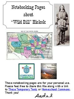 "The Homeschool Commons is offering free resources for and American history ""Wild Bill"" Hickok study.  They have featured links to free eBooks, free pictures and best of all a set of free notebooking pages."