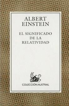 En 1905, Albert Einstein dio a conocer su teoría de la relatividad restringida, que modificaba profundamente los conceptos de la física clásica. En 1916 enunció la teoría de la relatividad generalizada, pieza fundamental de la física moderna. En El significado de la relatividad, el propio Einstein nos introduce en las bases de su teoría.