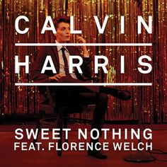 Sweet Nothing - Calvin Harris feat. Florence Welch