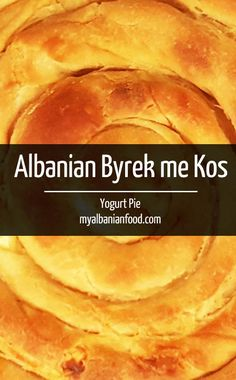 Albanian Byrek me Kos