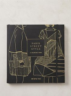 Mother's Day Gift Ideas for the Modern Mom :: Chic+Fab+Love | Fashion Coloring Book | Paris Street Fashion | Fashion Week Street Style