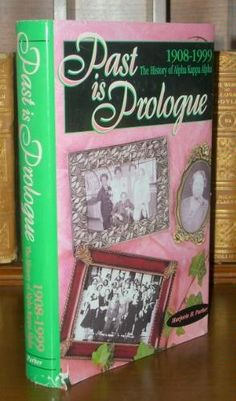 """""""Past is Prologue: The History of Alpha Kappa Alpha (1908-1999)"""" book"""