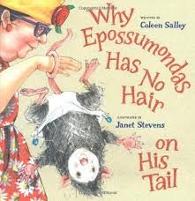Why Epossumondas Has No Hair On His Tail by Coleen Salley book jacket