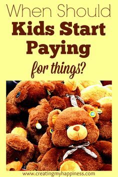 We all know that the best way to learn about money is to handle and manage money, but when should kids start paying for things they want?