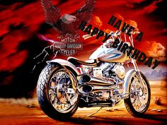happy birthday harley davidson pictures   The only time I open my mouth is to change feet