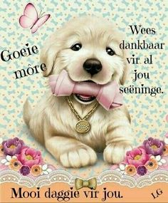 Diamond Painting Puppy and Her Pink Bone Kit Good Morning Wishes, Good Morning Quotes, Morning Blessings, Night Quotes, Free Online Jigsaw Puzzles, Goeie More, Baby Crib Mobile, Acrylic Painting Techniques, 5d Diamond Painting