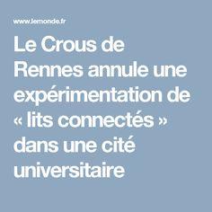 Le Crous de Rennes annule une expérimentation de «lits connectés» dans une cité universitaire Maintenance Préventive, Internet, Beds, Rennes