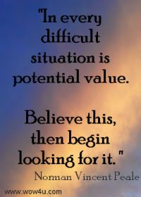 In every difficult situation is potential value Norman Vincent Peale, Uplifting Thoughts, Positive Thoughts, The Words, Inspiring Quotes About Life, Inspirational Quotes, Motivational, Faith Quotes, Me Quotes