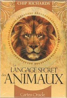 Amazon.fr - Le langage secret des animaux : Avec 46 cartes oracle - Chip Richards, Jimmy Manton, Catherine Vaudrey - Livres