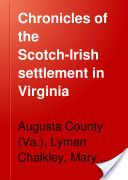 Chalkley's Chronicles of the Scotch-Irish Settlement in Virginia Genealogy Search, Family Genealogy, Scottish Names, Cemetery Records, Genealogy Websites, Celtic Culture, Families Are Forever, Family Roots, Family Trees