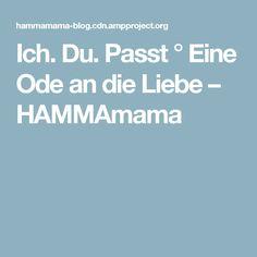 Ich. Du. Passt ° Eine Ode an die Liebe – HAMMAmama