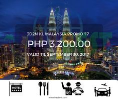 Budget KL Malaysia Tour '17  Validity: September 30, 2017  Rate per Pax: P 3,200.00 ( Min of 2 pax must travel together to avail the promo)  Inclusions: 3d2n accommodation in My Hotel Bukit Bintang or Arenaa Daily Breakfast Round Trip Airport Transfer via SIC Half Day Kuala Lumpur City Tour via SIC Meet & Greet Services by English Speaking driver cum guide