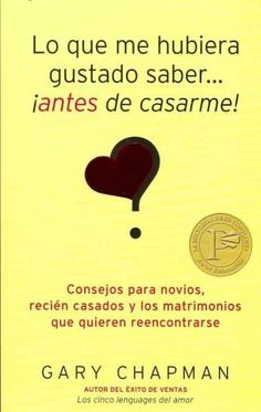 Lo que me hubiera gustado saber... antes de casarme! / Things I Wish I'd Known Before We Got Married: Consejos Pa...