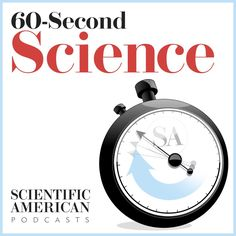 Check out this cool episode: https://itunes.apple.com/us/podcast/60-second-science/id189330872?mt=2&i=366009133