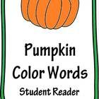 Tis' the season for Fall! Pumpkins, Apples, and Scarecrows! So many colors everywhere! So I've made a pumpkin color word student reader! My student...