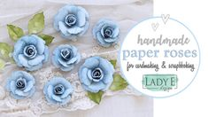 DIY Paper Roses for cardmaking & scrapbooking Diy Paper, Scrapbook Pages, Scrapbooking, Best Wishes Card, Card Making Tutorials, E Type, Paper Roses, Flower Tutorial, Flowers