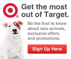 Get on Target's exclusive email list and be the first to know abou their sales and promotions!