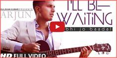 I'll Be Waiting (Kabhi Jo Baadal Barse) Arjun Feat.#ArijitSingh | Full Video #Song (HD)    http://bollywood.chdcaprofessionals.com/2014/04/ill-be-waiting-kabhi-jo-baadal-barse.html