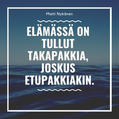 Matti Nykänen Quotes So True, Make Me Smile, Inspirational Quotes, Thoughts, Sayings, Memes, Words, Travel, Lyrics