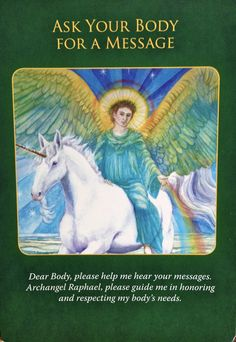 The Ask Your Body For A Message card is from Doreen Virtue's Archangel Raphael Healing Oracle Cards. It was drawn to help answer a question about losing weight after having kids. Doreen Virtue, Archangel Raphael, Raphael Angel, Archangel Gabriel, Angel Guidance, Angel Numbers, Angel Cards, Guardian Angels, Oracle Cards