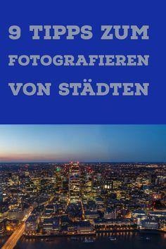 Dieser Artikel gibt 9 Tipps zum Fotografieren von Städten.