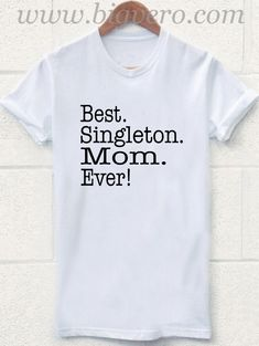 Best Singleton T Shirt //Price: $17.00    #clothing #shirt #tshirt #tees #tee #graphictee #dtg #bigvero #OnSell #Trends #outfit #OutfitOutTheDay #OutfitDay
