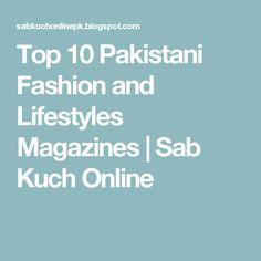 Top 10 Pakistani Fashion and Lifestyles Magazines | Sab Kuch Online