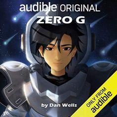 """Zero G"" by Dan Wells, narrated by Emily Woo Zeller. Hurley, Drake, Chelsea, Jonathan Davis, Gallagher Girls, Neil Patrick Harris, Hometown Heroes, Carmen Sandiego, Think Fast"