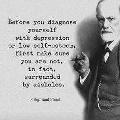 First things first... Always listen to Freud... #sigmundfreud #advice #random #depression