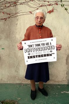"Grandmother said : ""don't think you are a photographer just because you use Instagram"""