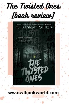 The Twisted Ones by T. Kingfisher is a folklore novel worth reading. This is the perfect read for the month of October!
