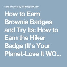 How to Earn Brownie Badges and Try Its: How to Earn the Hiker Badge (It's Your Planet-Love It WOW! Journey)
