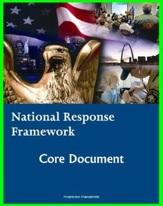 National Response Framework (NRF): Homeland Security Program Core Document for Emergency Management Domestic Incident Response Planning to Terrorism, Terrorist Attacks, Natural Disasters ebook by Progressive Management - Rakuten Kobo