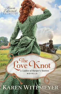 Karen Witemeyer - The Love Knot / https://www.goodreads.com/book/show/38825227-the-love-knot