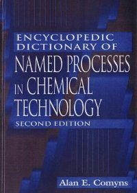 Free Download Encyclopedic Dictionary of Named Processes in Chemical Technology (2nd Edition) By Alan E. Comyns http://chemistry.com.pk/books/encyclopedic-dictionary-of-named-processes-in-chemical-technology/