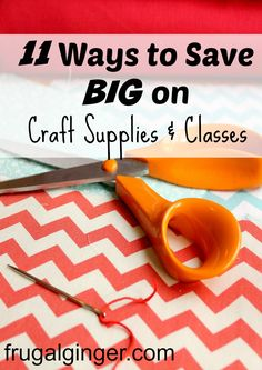 11 ways you can save on your craft supplies and take FREE classes!