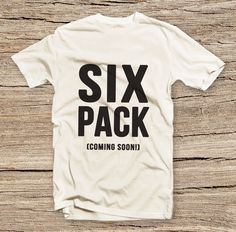 Good for boy friend! Six Pack coming soon T-shirt