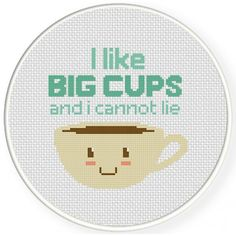 I like Big Cups Cross Stitch Illustration
