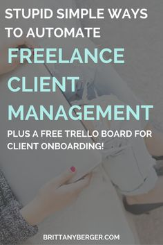 Stupid Simple Ways to Automate Freelance Client Management - Plus a Free Trello Board for Client Onboarding Business Marketing, Business Tips, Online Business, Creative Business, Media Marketing, Business Management, Management Tips, Entrepreneur, Harvard Business School
