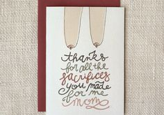 Funny Mother's Day cards: Mom sacrifices. Dying.